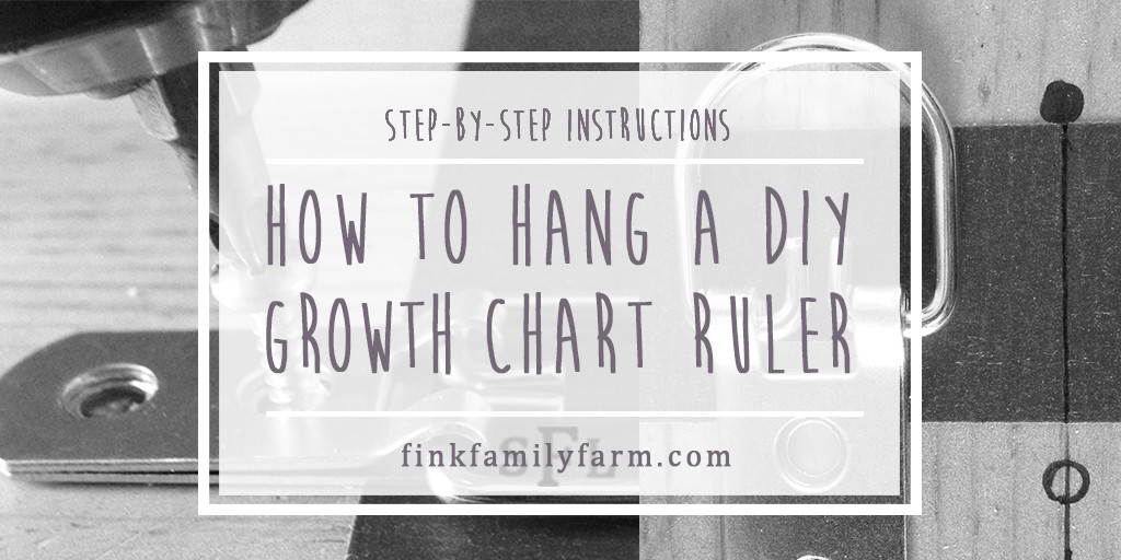How To Hang A Diy Growth Chart Fink Family Farm