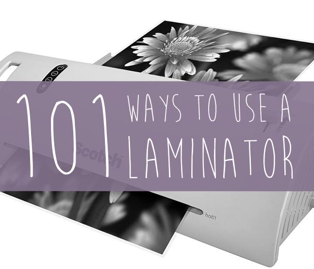 101 Ways To Use A Laminator Fink